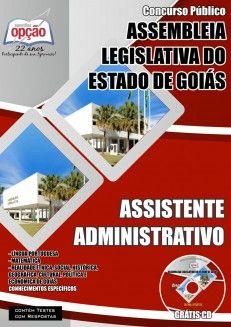 Apostila Concurso Assembleia Legislativa do Estado de Goiás - 2015: - Cargo: Assistente Legislativo - Assistente Administrativo