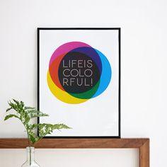 Life is colorful. Screenprint 11.8 x 16.5 (A3). $35.00, via Etsy.