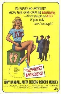 The Alphabet Murders //   Directed by	Frank Tashlin  Written by	David Pursall (screenplay)  Jack Seddon (screenplay)  Agatha Christie (novel)  Starring	Tony Randall  Anita Ekberg  Robert Morley  Music by	Ron Goodwin  Distributed by	Metro-Goldwyn-Mayer  Release date(s)	  1965