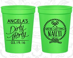 30th Birthday Party Cups, Birthday Favor Cups, Dirty Thirty Cups, We are getting Nauti, Nautical Birthday Cups, Birthday Party Cups (20010)