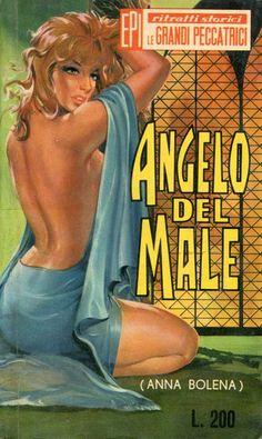 """Le Grandi Peccatrici 16. """"Angelo del male"""", di Anna Bolena [17 novembre 1965] Testo italiano a cura di Laura Toscano. #ItalianPulp #LauraToscano"""