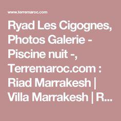 Ryad Les Cigognes, Photos Galerie - Piscine nuit -, Terremaroc.com : Riad Marrakesh   Villa Marrakesh    Riad Essaouira   Guest House Morocco
