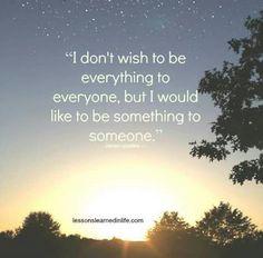 Be something to someone