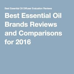 Best Essential Oil Brands Reviews and Comparisons for 2016 Best Essential Oil Diffuser, Essential Oil Brands, Homemade Essential Oils, Essential Oil Candles, Doterra Essential Oils, Aromatherapy Oils, Alternative Health, Natural Oils, Natural Cures