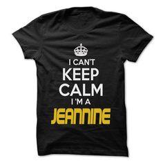 Keep Calm I am ... JEANNINE - Awesome Keep Calm Shirt ! - #gift for teens #mens hoodie. THE BEST => https://www.sunfrog.com/Hunting/Keep-Calm-I-am-JEANNINE--Awesome-Keep-Calm-Shirt-.html?id=60505