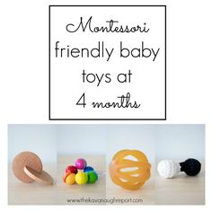 Montessori baby toys at 4-months-old. These Montessori friendly materials are engaging for young infants and provide sensory experiences.
