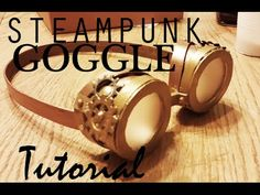 Easy Steampunk Goggle Tutorial - http://steampunkvapemod.com/easy-steampunk-goggle-tutorial/