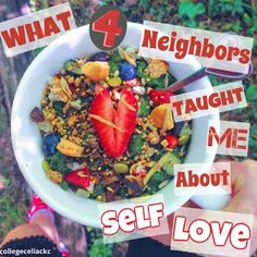 What Four Neighbors Have Taught Me About Self Love #glutenfree #celiac #selflove