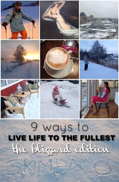 live life to the fullest in a snow storm