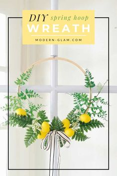 Make this easy SPRING hoop wreath! This simple DIY tutorial will show you how to make a hoop wreath perfect for spring with lemons! #diy #diywreath #wreath #homedecor #easyproject #easycraft #frontporch #modernglam