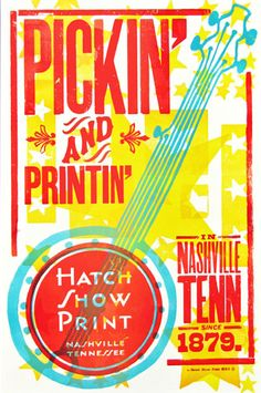 Hatch Show Print poster love #4  http://store.countrymusichalloffame.com/categories/Hatch-Show-Print/