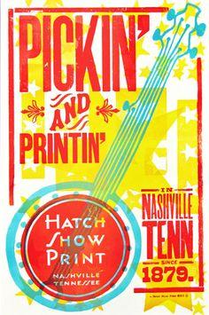 Hatch Show Print poster love #4  http://store.countrymusichalloffame.com/categories/Hatch-Show-Print/