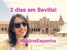 Vlog: Sevilla – Espanha! #LulinaEspanha #Spain #espanha #Sevilha #Sevilla #Vlog #Turismo