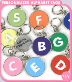One of our bestsellers online, these bright bold dog tags make a happy statement. Add your dog's name and phone # on the back and you can check peace of mind off the list too. $15.