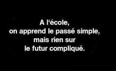 The future complicated // The complicated future French Words, French Quotes, Words Quotes, Wise Words, Sayings, Best Quotes, Funny Quotes, French Expressions, Quote Citation
