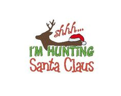 Shhh I'm Hunting Santa Claus Embroidery Design 2 by shabbychicnow, $3.50