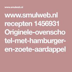 www.smulweb.nl recepten 1456931 Originele-ovenschotel-met-hamburger-en-zoete-aardappel
