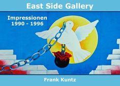 East Side Gallery - Impressionen 1990 - 1996 von Frank Kuntz:  Die East Side Gallery wurde nach der Öffnung der Berliner Mauer von 118 Künstlern aus 21 Ländern auf 1316 Metern länge gestaltet und kurz nach der Eröffnung, begann schon wieder der Zerfall der Kunstwerke. #Kunst #Gallerie 34,90€ https://www.epubli.de/shop/buch/East-Side-Gallery-Frank-Kuntz/26691