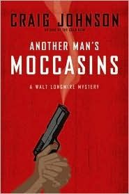 Another Man's Moccasins ~ Craig Johnson