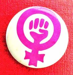 FEMALE EQUALITY SIGN  WITH FIST- 1968 Womens Liberation - Women's Rights Button