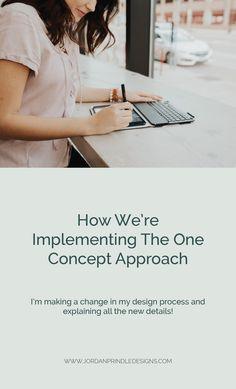 How We're Implementing The One Concept Approach — Jordan Prindle Designs Custom Logo Design, Brand Design, Successful Business Tips, Brand Management, New Details, Instagram Tips, Blogging For Beginners, Logo Design Inspiration, Design Process