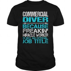 Awesome Tee For Commercial Diver T Shirts, Hoodies. Get it here ==► https://www.sunfrog.com/LifeStyle/Awesome-Tee-For-Commercial-Diver-114932327-Black-Guys.html?57074 $22.99