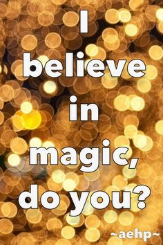 I believe in magic :-) Abby's Energy Healing Page on Facebook