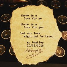 """""""Our Love."""" Sometimes lovers aren't meant to last. #abentley #poem #poems #poetry #typewriter #love #xoxo #lovers #words #wordart #writing #writer #poet #sayings #quotes #451press #uwpublishing #relationships"""