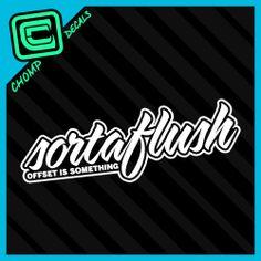 Sortaflush jdm ill fatlace drift import decals stickers #GotDrift? Get #DriftSaturday with #Rvinyl at blog.rvinyl.com