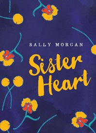 Book cover of Sister Heart by Sally Morgan.