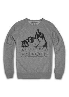 """Hip Hop meets Star Wars with this """"No New Friends"""" sweatshirt"""