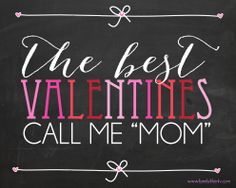"""The Best Valentines Call Me """"Mom"""" 