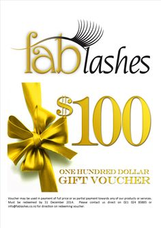 Enter our competition for a $100 Gift Card - you can use it to purchase absolutely anything from our store or services.  Enter on our Facebook Page www.facebook/Fablashes or click on the link below to be directed to the entry page  http://s.heyo.com/ca1324