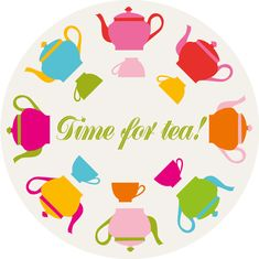 """A colorful, circular illustration titled """"Time for tea"""" showing digitally illustrated tea cups and pots. Tee Illustration, Coffee Time, Tea Time, Tea Quotes, Tea Art, My Cup Of Tea, How To Make Tea, High Tea, Drinking Tea"""