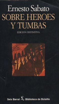 Sobre héroes y tumbas - Ernesto Sabato - 1961