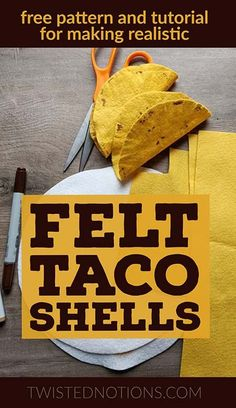 DIY instructions for making realistic felt taco shells for pretend food play Toys Patterns play food How to Make Felt Corn Tortillas and Realistic Felt Taco Shells - Twisted Notions Mason Jar Diy, Mason Jar Crafts, Felt Food Patterns, Pretend Food, Pretend Play, Felt Play Food, Play Kitchens, Fake Food, Felt Diy
