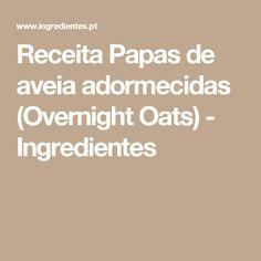Receita Papas de aveia adormecidas (Overnight Oats) - Ingredientes