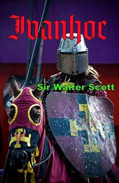Ivanhoe (Annotated) by [Scott, Sir Walter] Scott's classic story of English chivalry during the reign of Richard the Lion Heart. It has knights, conspiracies, battles, true love, and even Robin Hood.