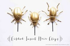 DIY Gilded Insect Hair Clips @ mintedstrawberry.blogspot.com | A really cool idea that can be easily modified since I don't really use hairpins