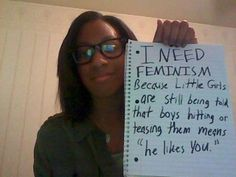 """LNEED FEMINTSM Becax Little Grls e .are shill being tok Still bein thet boys hiting ar teasing them meens o (C ·The likes You"""" he liHes you"""