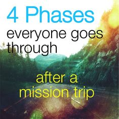 Coming home from a mission trip stinks. Here are 4 phases you'll go through after you get back. So spot on! Mission Trip Quotes, Haiti Mission Trip, Mission Trip Packing, Ecuador, Isaiah 6 8, Psalm 37, Coming Home, Travel Quotes, Helping Others