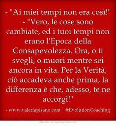 #consapevolezza #cambiamento #evolution #coaching www.valeriapisano.com