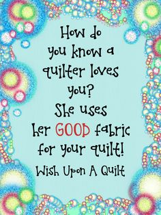 LOL and it is the truth too.  It is hard to let go of fabric that you fall in love with.