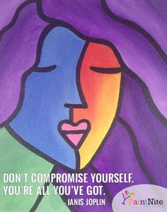 Don't compromise yourself. You're all you've got. - Janis Joplin #quote #life #beautiful