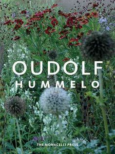 Oudolf Hummelo: A Journey Through a Plantsman's Life (Hardcover)
