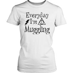 Brand new design Harry Potter t-shirt - Everyday I'm A Muggling * JUST RELEASED * Limited Time Only This item is NOT available in stores. Guaranteed safe checkout: PAYPAL | VISA | MASTERCARD Click BUY