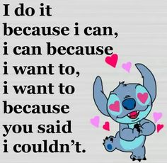 am I the only one who thinks this is one of the truest things EVER! Funny True Quotes, Cute Quotes, Best Quotes, Lilo And Stitch Quotes, Lelo And Stitch, Cute Stitch, Disney Quotes, Disney Memes, Minions Quotes