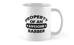 Barber Gifts - Barber Coffee Mug Barber Gift Ideas - Gift For Barber - Property Of An Awesome Barber Mug