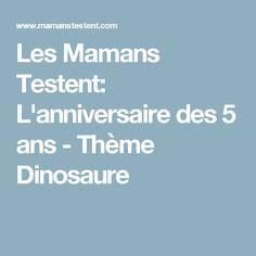 Les Mamans Testent: L'anniversaire des 5 ans - Thème Dinosaure