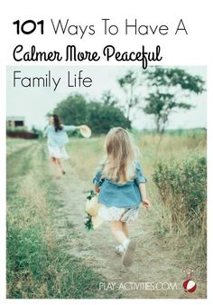 101 Ways To Have A Calmer More Peaceful Family Life - Play Activities